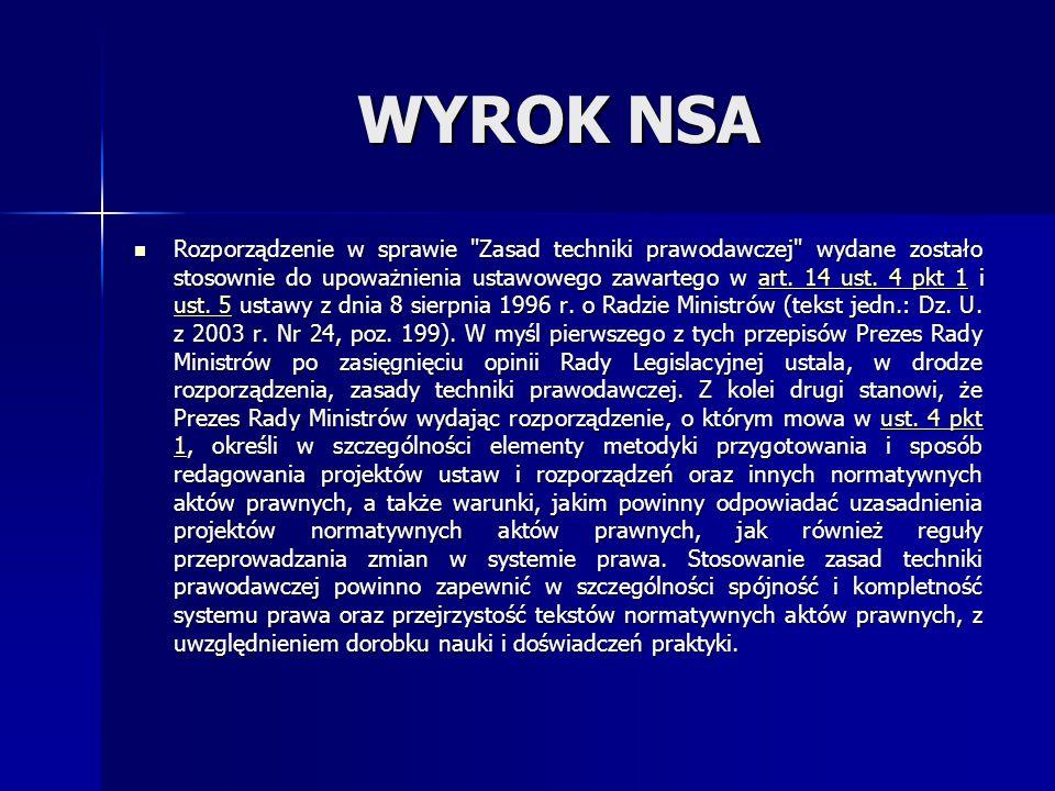 WYROK NSA Rozporządzenie w sprawie Zasad techniki prawodawczej wydane zostało stosownie do upoważnienia ustawowego zawartego w art.