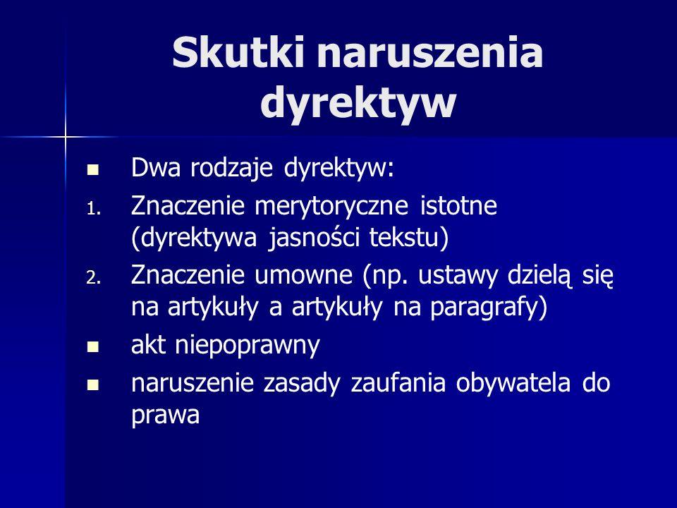 Skutki naruszenia dyrektyw Dwa rodzaje dyrektyw: 1.