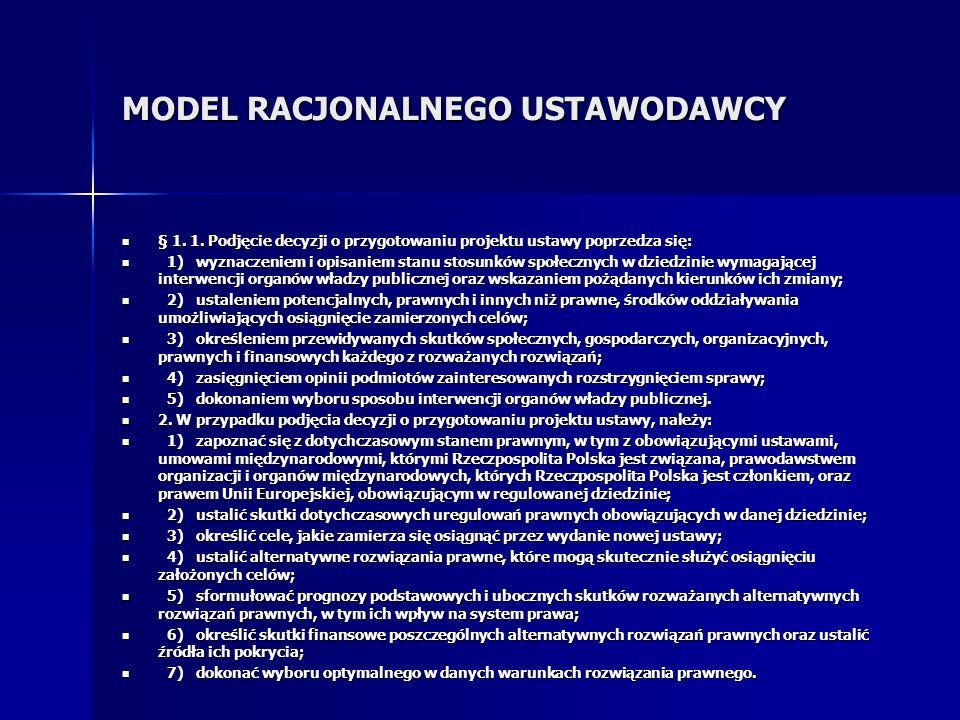 MODEL RACJONALNEGO USTAWODAWCY § 1. 1. Podjęcie decyzji o przygotowaniu projektu ustawy poprzedza się: § 1. 1. Podjęcie decyzji o przygotowaniu projek