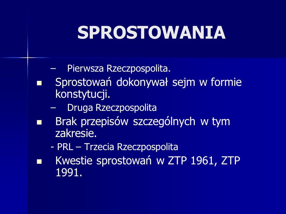 SPROSTOWANIA – –Pierwsza Rzeczpospolita.Sprostowań dokonywał sejm w formie konstytucji.