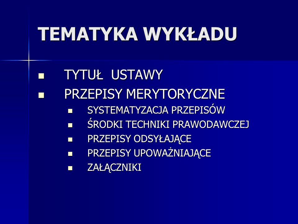 PRZEPISY KOŃCOWE ZTP 1929: rozciągłość terytorialna (niepotrzebny po unifikacji prawa w II RP) i generalny wykonawca aktu ZTP 1929: rozciągłość terytorialna (niepotrzebny po unifikacji prawa w II RP) i generalny wykonawca aktu ZTP 1939: § 33.