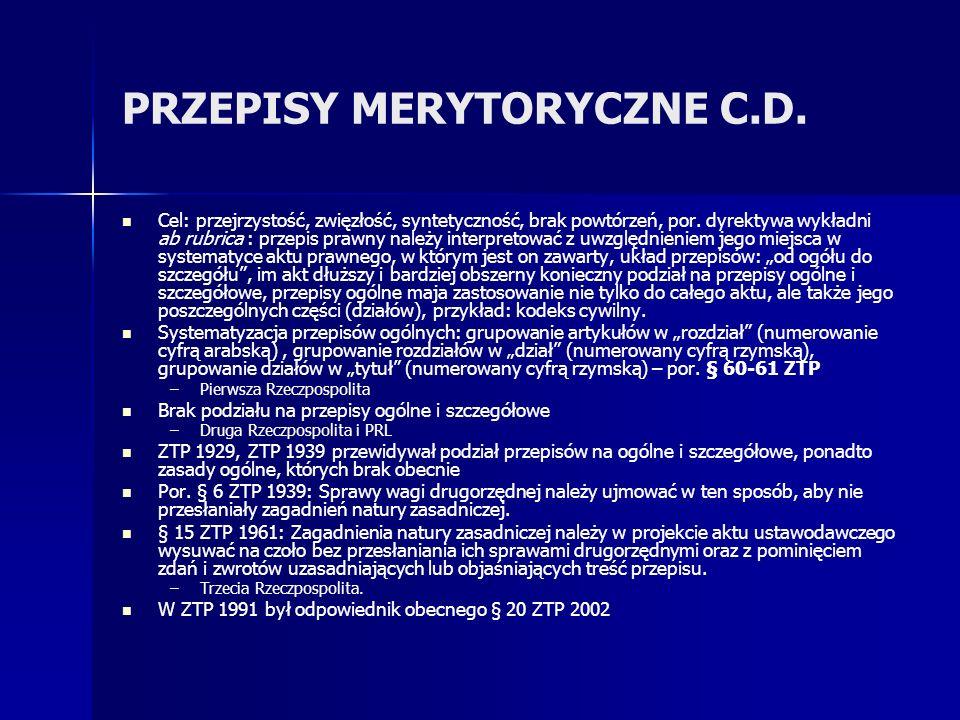 PRZEPISY MERYTORYCZNE C.D.Cel: przejrzystość, zwięzłość, syntetyczność, brak powtórzeń, por.