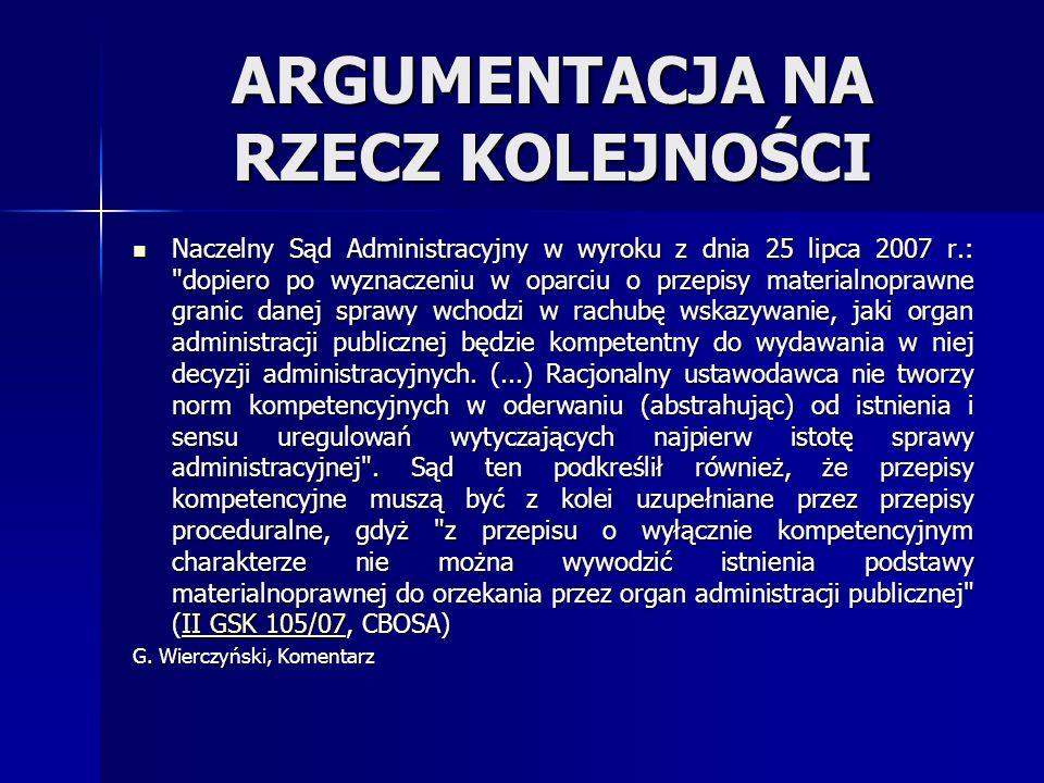 ARGUMENTACJA NA RZECZ KOLEJNOŚCI Naczelny Sąd Administracyjny w wyroku z dnia 25 lipca 2007 r.: