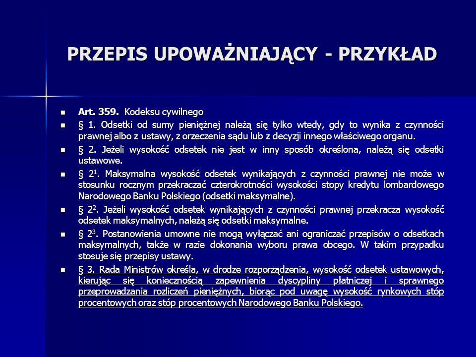 PRZEPIS UPOWAŻNIAJĄCY - PRZYKŁAD Art.359. Kodeksu cywilnego Art.