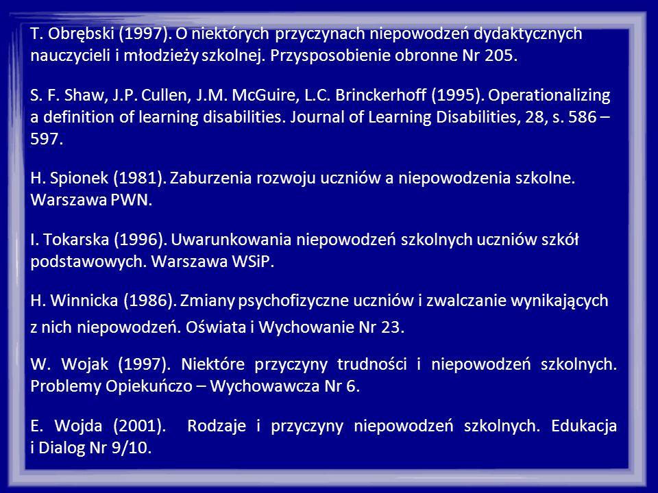 T. Obrębski (1997). O niektórych przyczynach niepowodzeń dydaktycznych nauczycieli i młodzieży szkolnej. Przysposobienie obronne Nr 205. S. F. Shaw, J