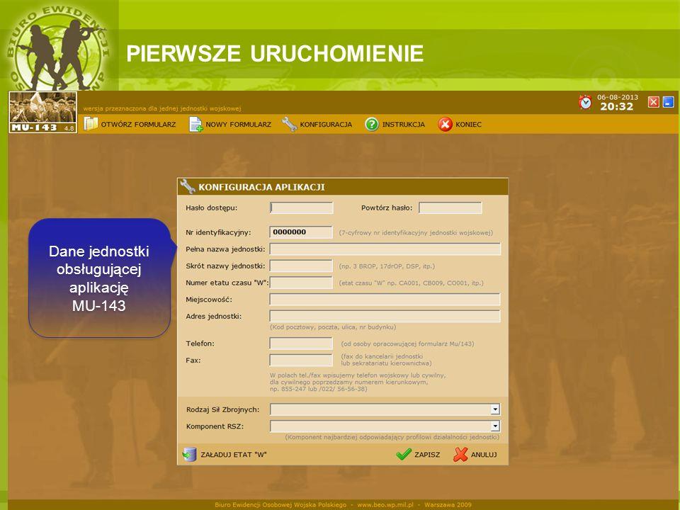 PIERWSZE URUCHOMIENIE Dane jednostki obsługującej aplikację MU-143