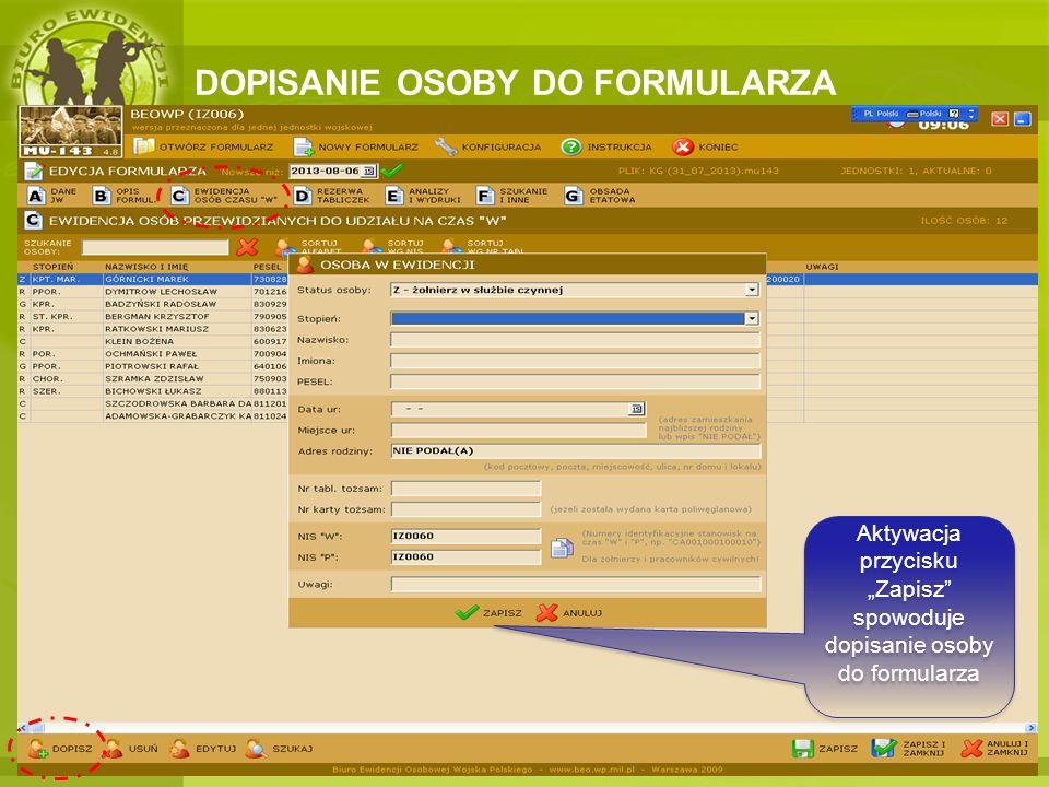 DOPISANIE OSOBY DO FORMULARZA Aktywacja przycisku Zapisz spowoduje dopisanie osoby do formularza