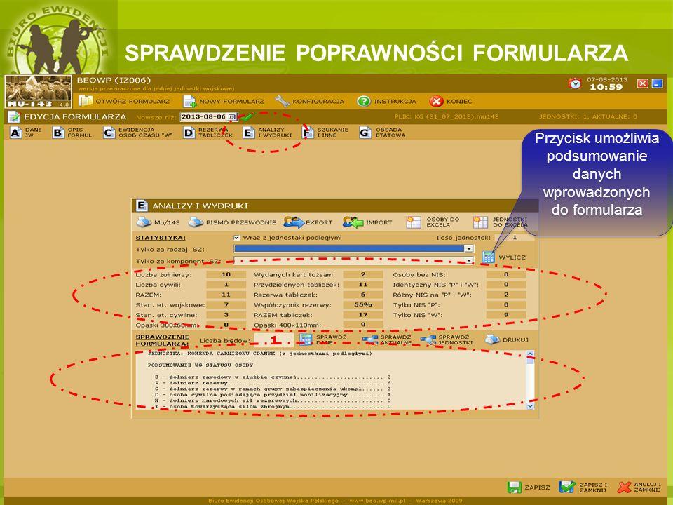 SPRAWDZENIE POPRAWNOŚCI FORMULARZA Przycisk umożliwia podsumowanie danych wprowadzonych do formularza