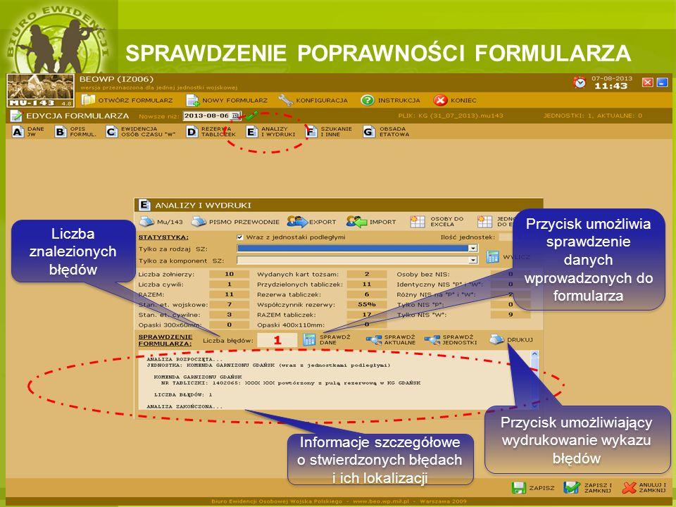 SPRAWDZENIE POPRAWNOŚCI FORMULARZA Przycisk umożliwia sprawdzenie danych wprowadzonych do formularza Informacje szczegółowe o stwierdzonych błędach i