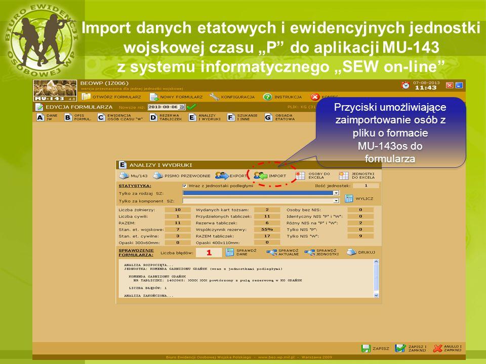 Import danych etatowych i ewidencyjnych jednostki wojskowej czasu P do aplikacji MU-143 z systemu informatycznego SEW on-line Przyciski umożliwiające