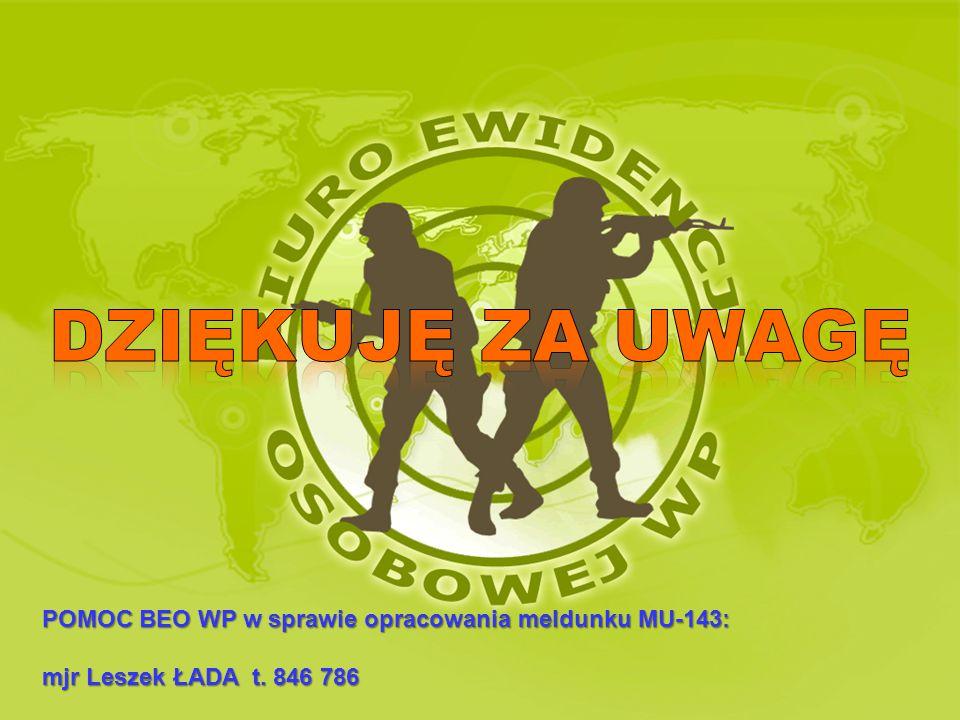 POMOC BEO WP w sprawie opracowania meldunku MU-143: mjr Leszek ŁADA t. 846 786