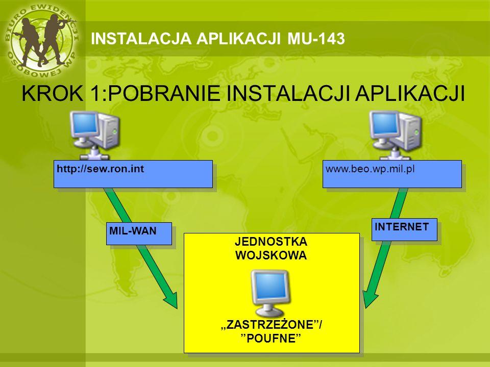 INSTALACJA APLIKACJI MU-143 KROK 2: INSTALACJA APLIKACJI NA STANOWISKU INFORMATYCZNYM Wybór miejsca instalacji aplikacji MU-143 Numer wersji aplikacji MU-143