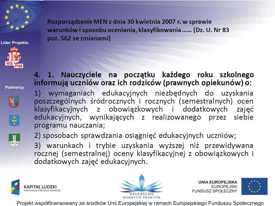 4. 1. Nauczyciele na początku każdego roku szkolnego informują uczniów oraz ich rodziców (prawnych opiekunów) o: 1) wymaganiach edukacyjnych niezbędny