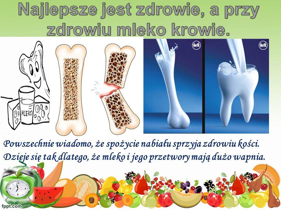 Powszechnie wiadomo, że spożycie nabiału sprzyja zdrowiu kości. Dzieje się tak dlatego, że mleko i jego przetwory mają dużo wapnia.