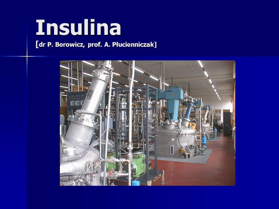 Insulina [ dr P. Borowicz, prof. A. Płucienniczak]