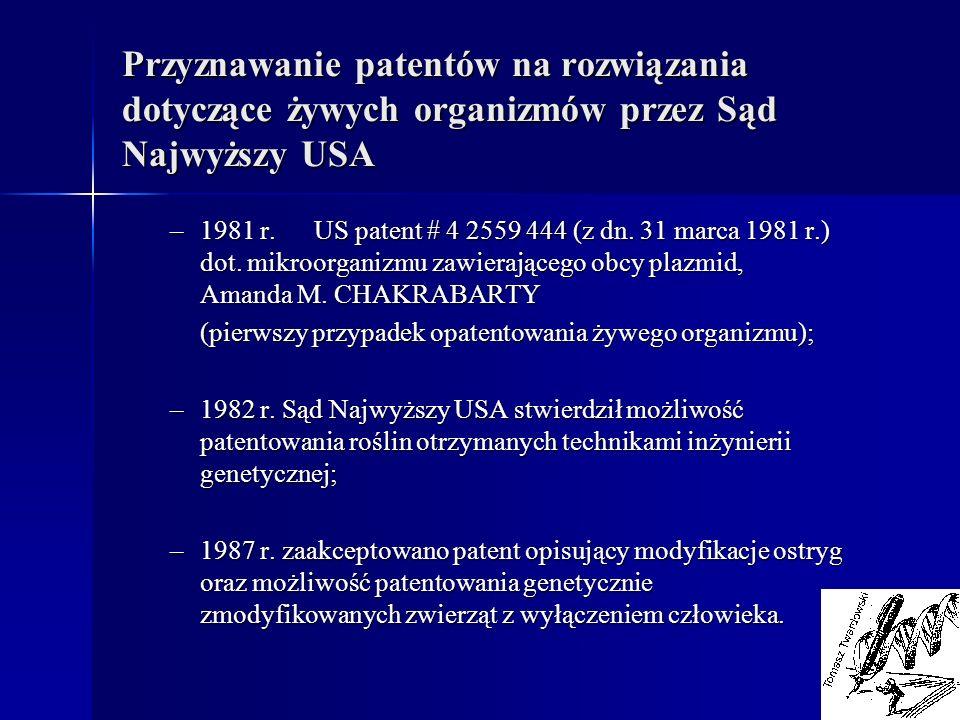 Przyznawanie patentów na rozwiązania dotyczące żywych organizmów przez Sąd Najwyższy USA –1981 r. US patent # 4 2559 444 (z dn. 31 marca 1981 r.) dot.