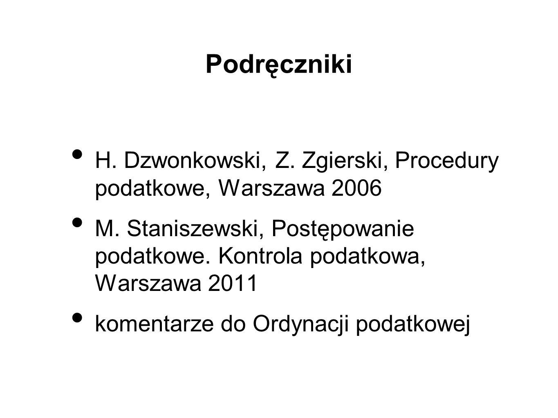 Podręczniki H. Dzwonkowski, Z. Zgierski, Procedury podatkowe, Warszawa 2006 M. Staniszewski, Postępowanie podatkowe. Kontrola podatkowa, Warszawa 2011
