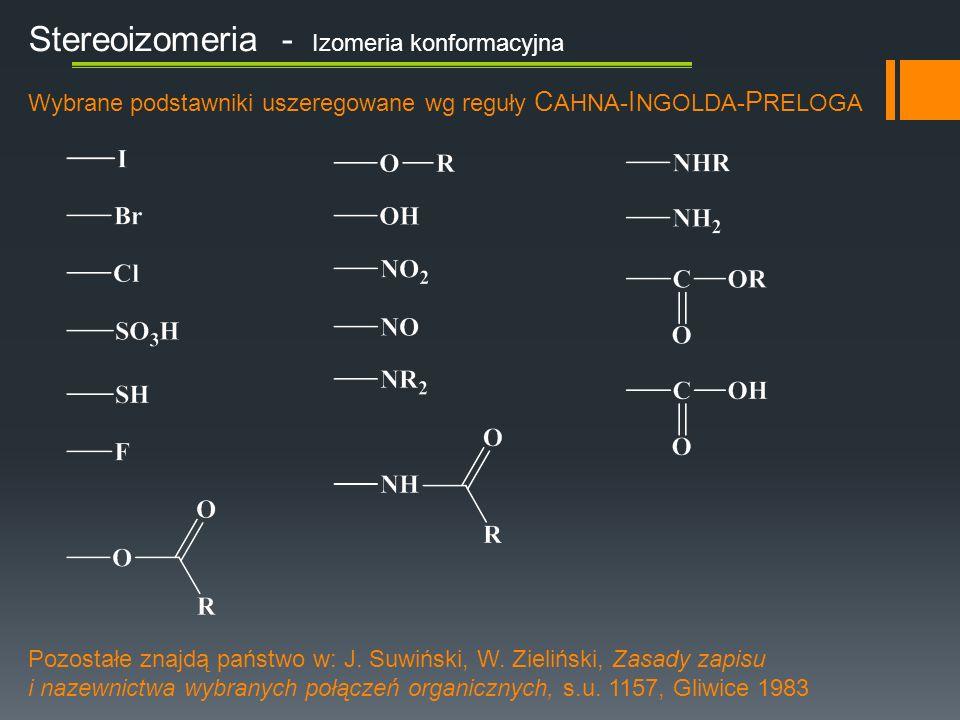 Stereoizomeria - Izomeria konformacyjna Pozostałe znajdą państwo w: J.