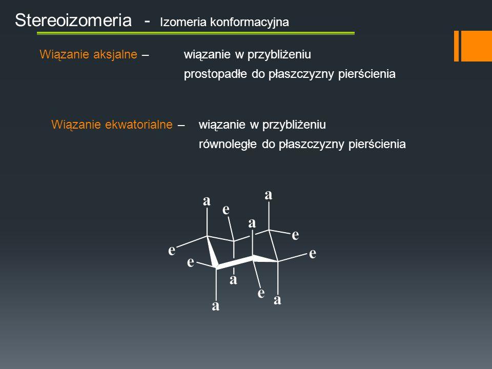 Stereoizomeria - Izomeria konformacyjna ZADANIEDOMOWE Narysować wiązania aksjalne i ekwatorialne dla konformacji łodziowej pierścienia cykloheksanu.