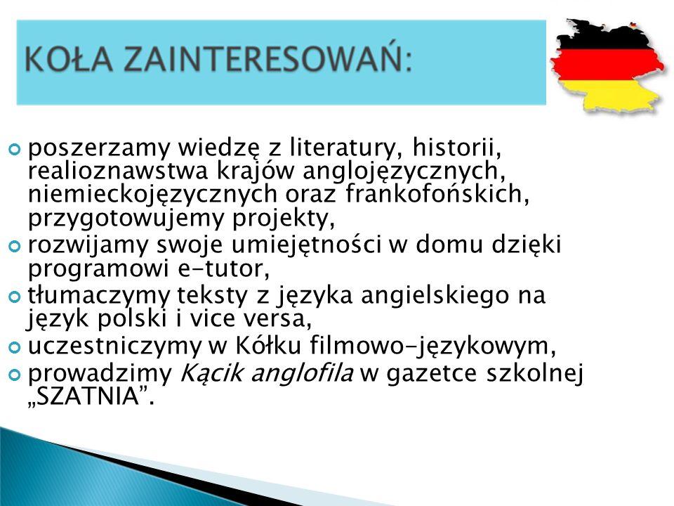 kulturę, historię i literaturę, typowe potrawy, organizujemy quiz wiedzy o krajach anglo- i niemieckojęzycznych, spektakle dwujęzyczne w językach: angielskim, niemieckim, francuskim i włoskim.