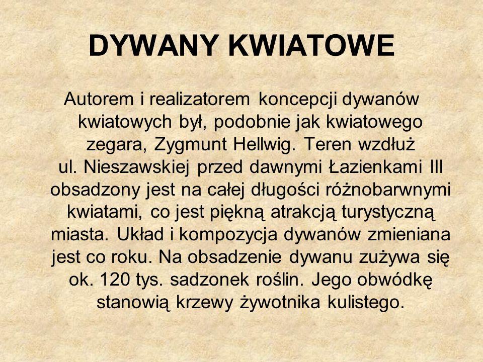 DYWANY KWIATOWE Autorem i realizatorem koncepcji dywanów kwiatowych był, podobnie jak kwiatowego zegara, Zygmunt Hellwig.