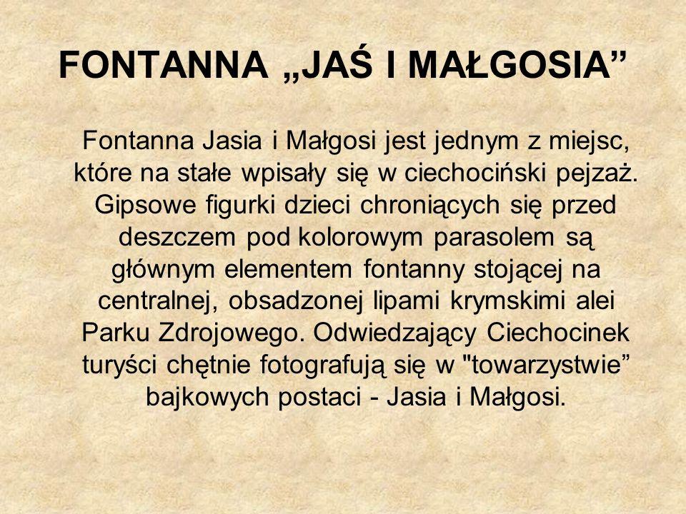 FONTANNA JAŚ I MAŁGOSIA Fontanna Jasia i Małgosi jest jednym z miejsc, które na stałe wpisały się w ciechociński pejzaż.