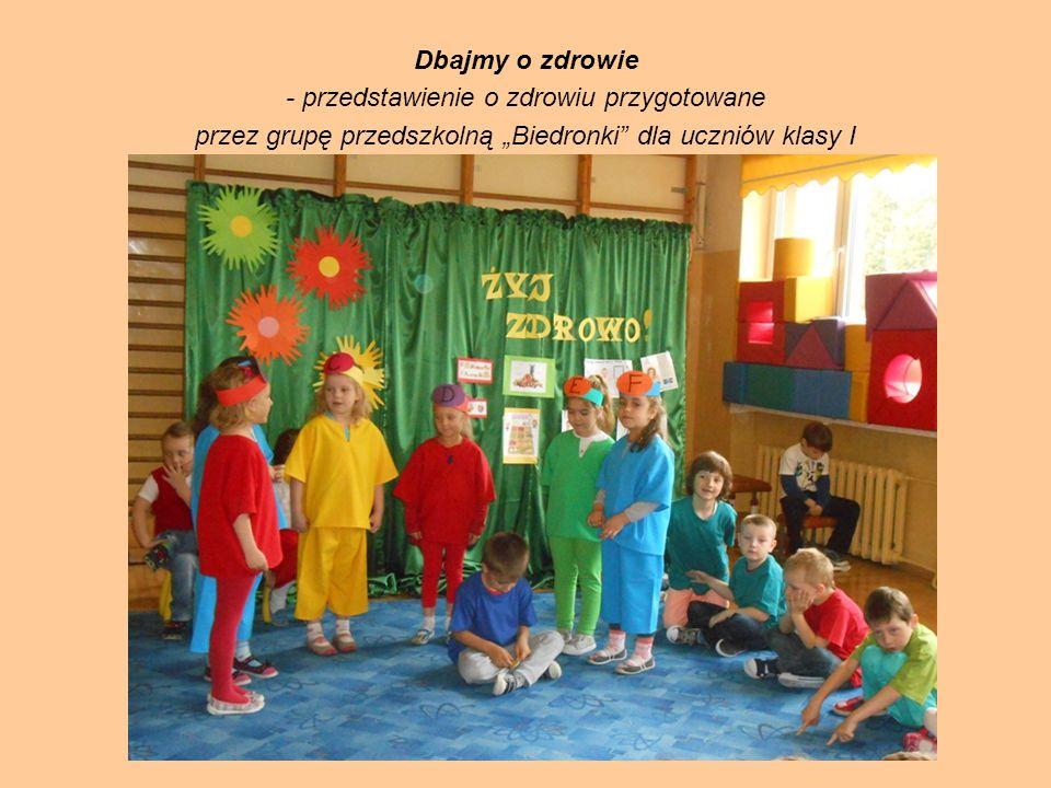 Dbajmy o zdrowie - przedstawienie o zdrowiu przygotowane przez grupę przedszkolną Biedronki dla uczniów klasy I