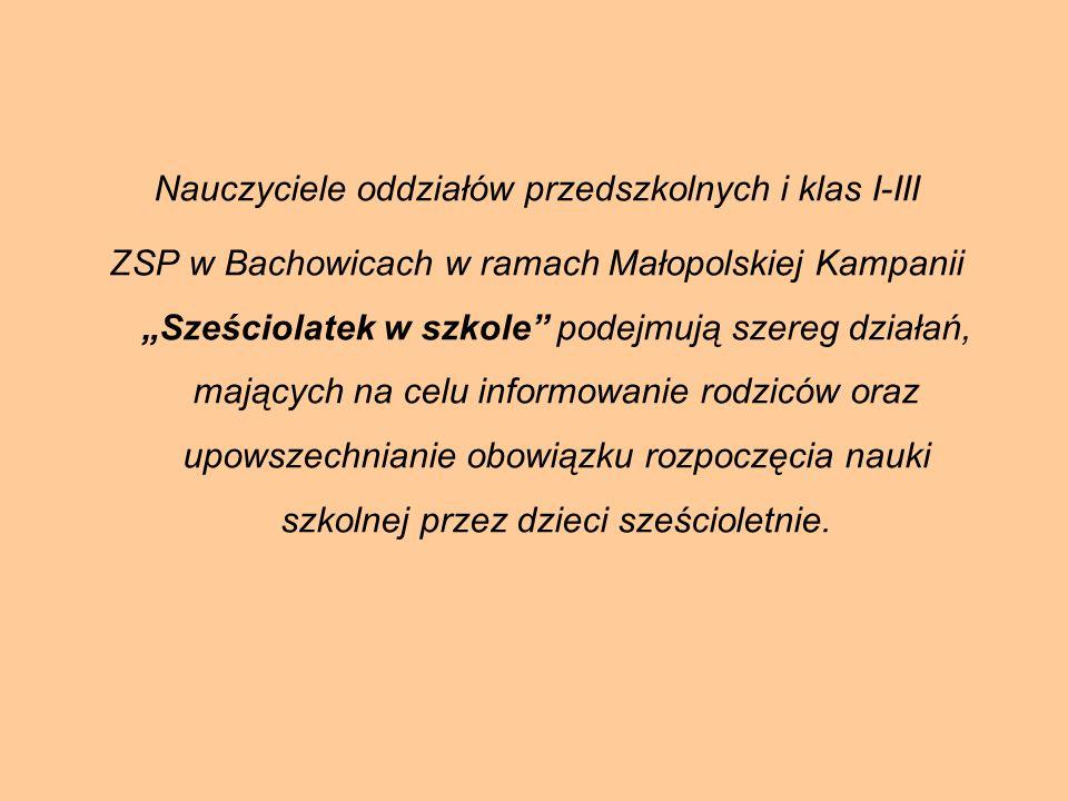 Nauczyciele oddziałów przedszkolnych i klas I-III ZSP w Bachowicach w ramach Małopolskiej Kampanii Sześciolatek w szkole podejmują szereg działań, maj