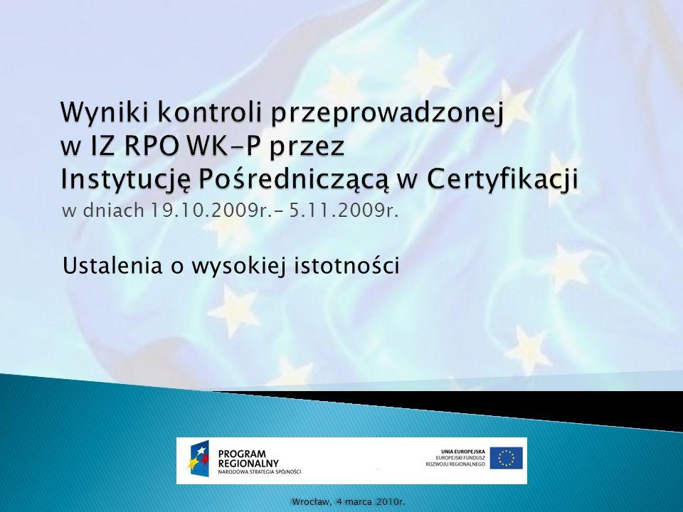 w dniach 19.10.2009r.- 5.11.2009r. Ustalenia o wysokiej istotności Wrocław, 4 marca 2010r.