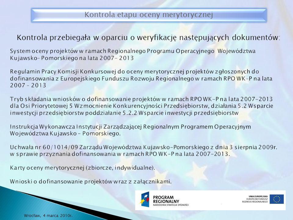 Zespół Kontrolujacy dokonał weryfikacji sposobu przeprowadzenia oceny merytorycznej przez zespoły oceniające Komisji Konkursowej na podstawie próby projektów złożonych przez wnioskodawców w ramach konkursu nr RPOWKP6/V/5.2.2/2008, które pozytywnie przeszły etap oceny merytorycznej.