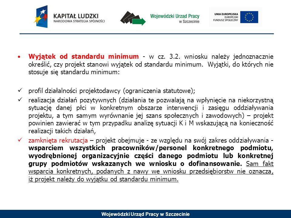 Wojewódzki Urząd Pracy w Szczecinie Wyjątek od standardu minimum - w cz.
