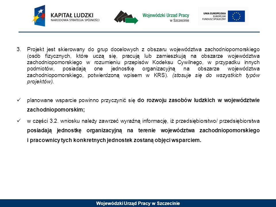 Wojewódzki Urząd Pracy w Szczecinie 4.Zakres doradztwa udzielanego w projekcie nie pokrywa się z zakresem doradztwa, na które przedsiębiorstwo otrzymało już wsparcie w ramach Poddziałania 1.3.1 RPO WZ (stosuje się do 2 typu projektów).