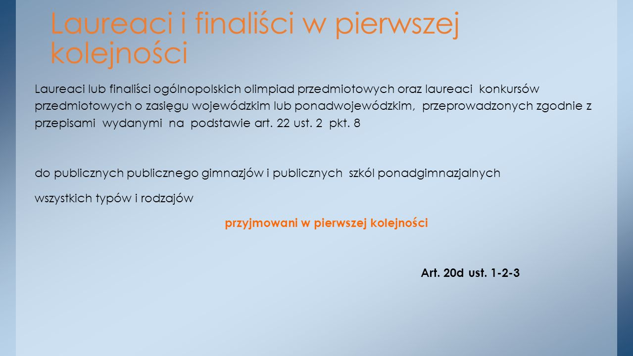 Laureaci lub finaliści ogólnopolskich olimpiad przedmiotowych oraz laureaci konkursów przedmiotowych o zasięgu wojewódzkim lub ponadwojewódzkim, przep