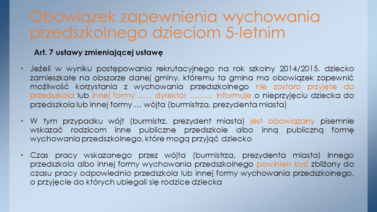 Art. 7 ustawy zmieniającej ustawę Jeżeli w wyniku postępowania rekrutacyjnego na rok szkolny 2014/2015, dziecko zamieszkałe na obszarze danej gminy, k