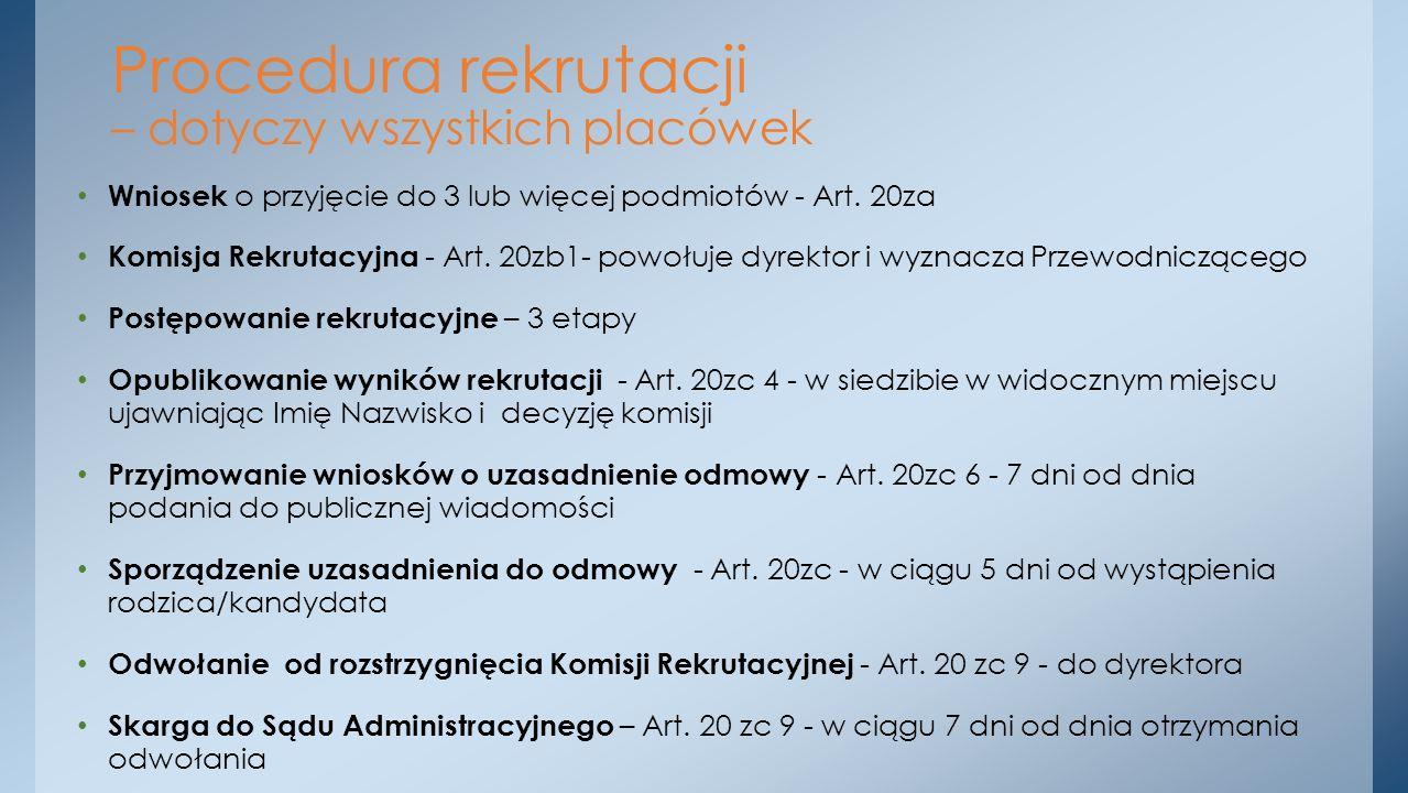 Wniosek o przyjęcie do 3 lub więcej podmiotów - Art. 20za Komisja Rekrutacyjna - Art. 20zb1- powołuje dyrektor i wyznacza Przewodniczącego Postępowani