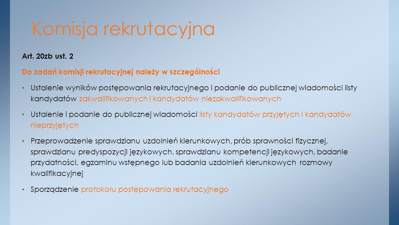 Art. 20zb ust. 2 Do zadań komisji rekrutacyjnej należy w szczególności Ustalenie wyników postępowania rekrutacyjnego i podanie do publicznej wiadomośc