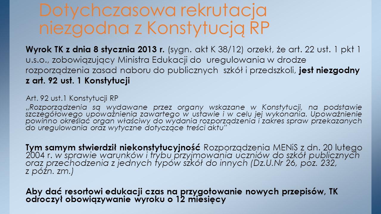 Wyrok TK z dnia 8 stycznia 2013 r. (sygn. akt K 38/12) orzekł, że art. 22 ust. 1 pkt 1 u.s.o., zobowiązujący Ministra Edukacji do uregulowania w drodz