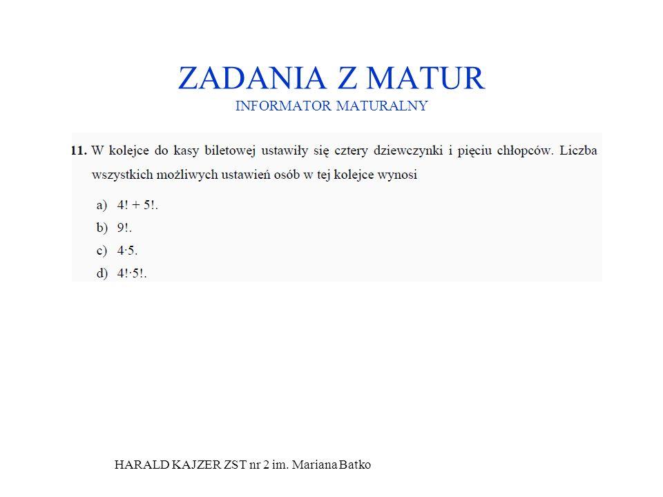 HARALD KAJZER ZST nr 2 im. Mariana Batko ZADANIA Z MATUR INFORMATOR MATURALNY