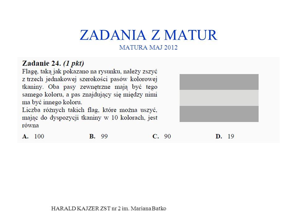 HARALD KAJZER ZST nr 2 im. Mariana Batko ZADANIA Z MATUR MATURA MAJ 2012