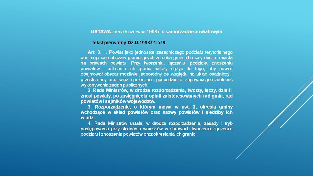 USTAWA z dnia 5 czerwca 1998 r. o samorządzie powiatowym tekst pierwotnyDz.U.1998.91.578 Art.