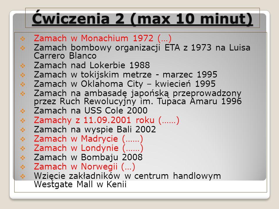 Zamach w Monachium 1972 (…) Zamach bombowy organizacji ETA z 1973 na Luisa Carrero Blanco Zamach nad Lokerbie 1988 Zamach w tokijskim metrze - marzec