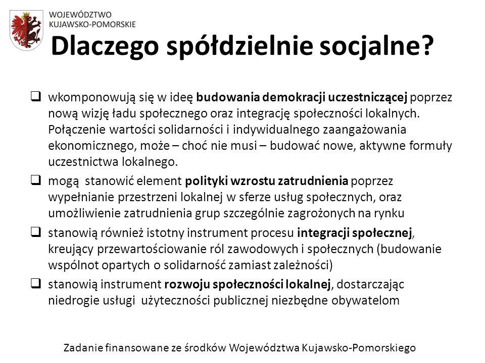 Zadanie finansowane ze środków Województwa Kujawsko-Pomorskiego Dlaczego spółdzielnie socjalne.