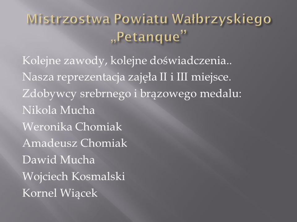 Kolejne zawody, kolejne doświadczenia.. Nasza reprezentacja zajęła II i III miejsce. Zdobywcy srebrnego i brązowego medalu: Nikola Mucha Weronika Chom