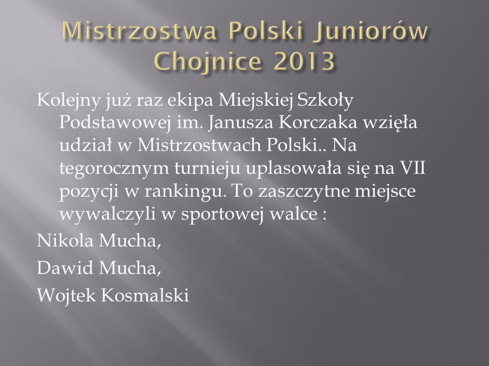 Kolejny już raz ekipa Miejskiej Szkoły Podstawowej im. Janusza Korczaka wzięła udział w Mistrzostwach Polski.. Na tegorocznym turnieju uplasowała się