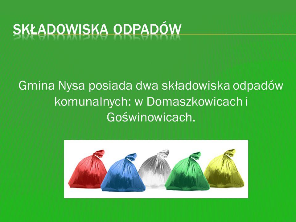 Gmina Nysa posiada dwa składowiska odpadów komunalnych: w Domaszkowicach i Goświnowicach.