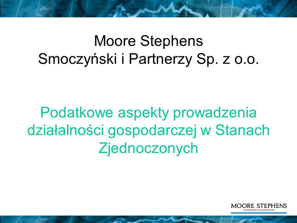 Moore Stephens Smoczyński i Partnerzy Sp. z o.o. Podatkowe aspekty prowadzenia działalności gospodarczej w Stanach Zjednoczonych