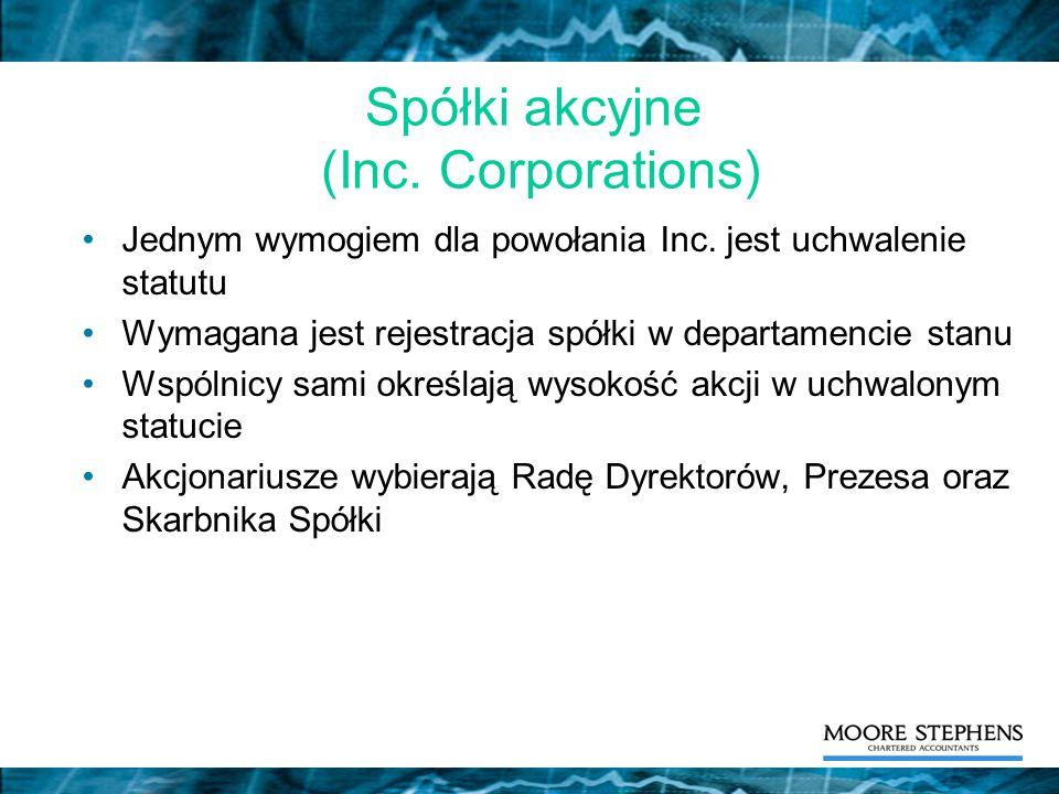 Spółki akcyjne (Inc. Corporations) Jednym wymogiem dla powołania Inc. jest uchwalenie statutu Wymagana jest rejestracja spółki w departamencie stanu W