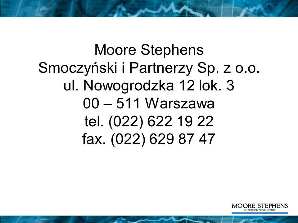 Moore Stephens Smoczyński i Partnerzy Sp. z o.o. ul. Nowogrodzka 12 lok. 3 00 – 511 Warszawa tel. (022) 622 19 22 fax. (022) 629 87 47