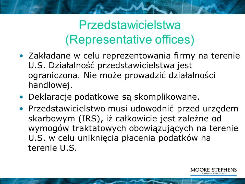 Przedstawicielstwa (Representative offices) Zakładane w celu reprezentowania firmy na terenie U.S. Działalność przedstawicielstwa jest ograniczona. Ni