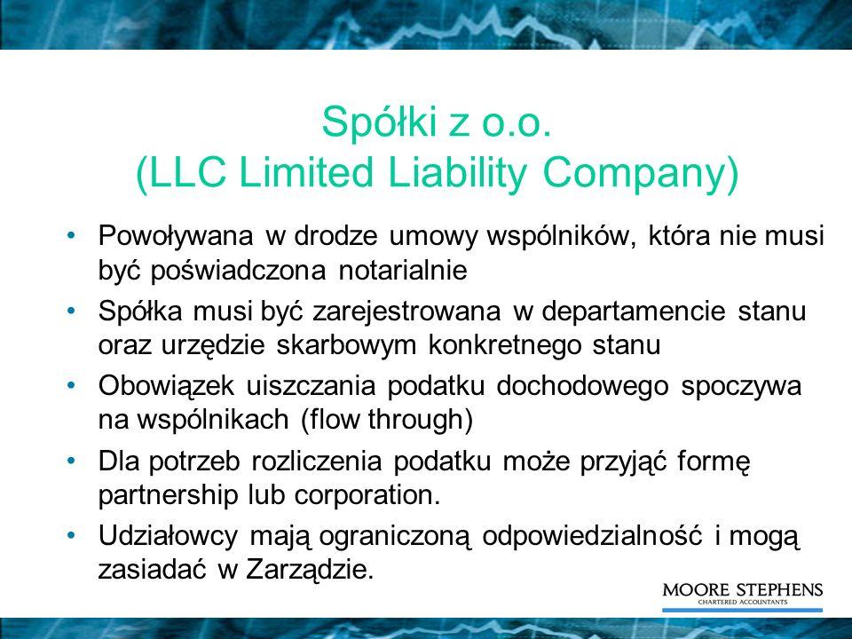 Spółki z o.o. (LLC Limited Liability Company) Powoływana w drodze umowy wspólników, która nie musi być poświadczona notarialnie Spółka musi być zareje